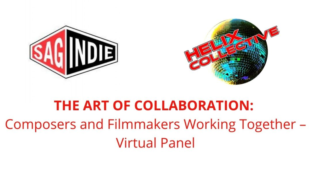 THE ART OF COLLABORATION: Composers and Filmmakers Working Together – Virtual Panel